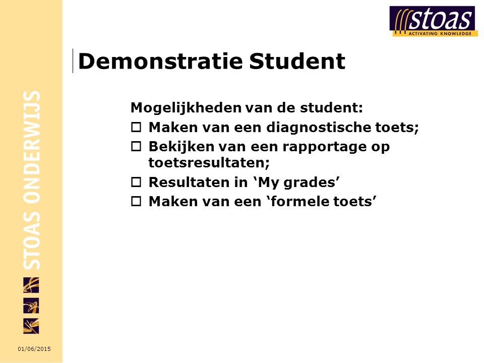Demonstratie Student Mogelijkheden van de student: