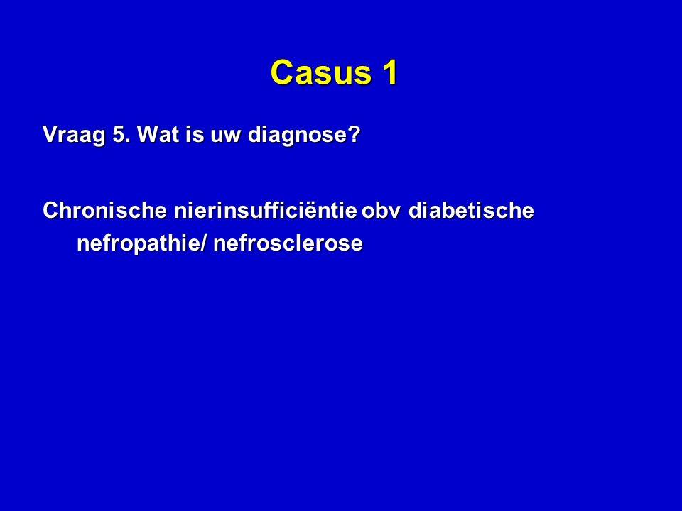 Casus 1 Vraag 5. Wat is uw diagnose