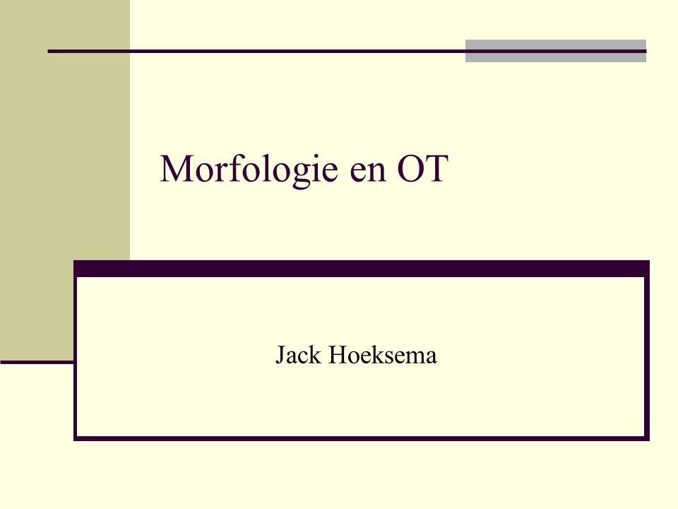Morfologie en OT Jack Hoeksema