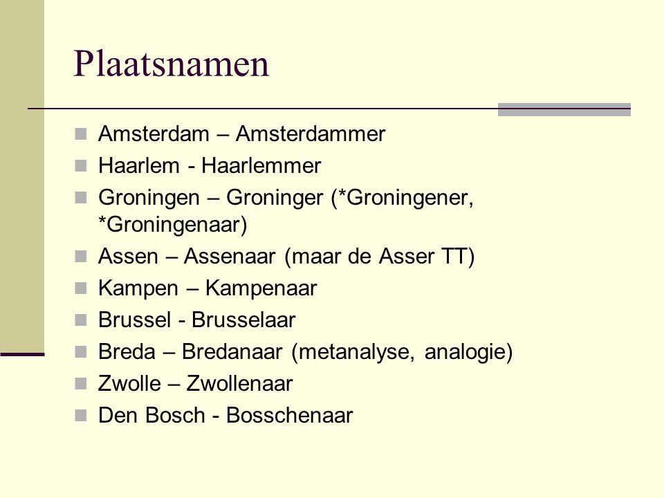 Plaatsnamen Amsterdam – Amsterdammer Haarlem - Haarlemmer