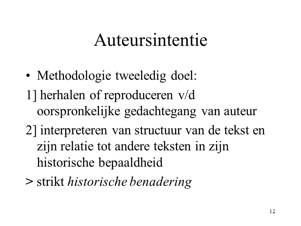 Auteursintentie Methodologie tweeledig doel: