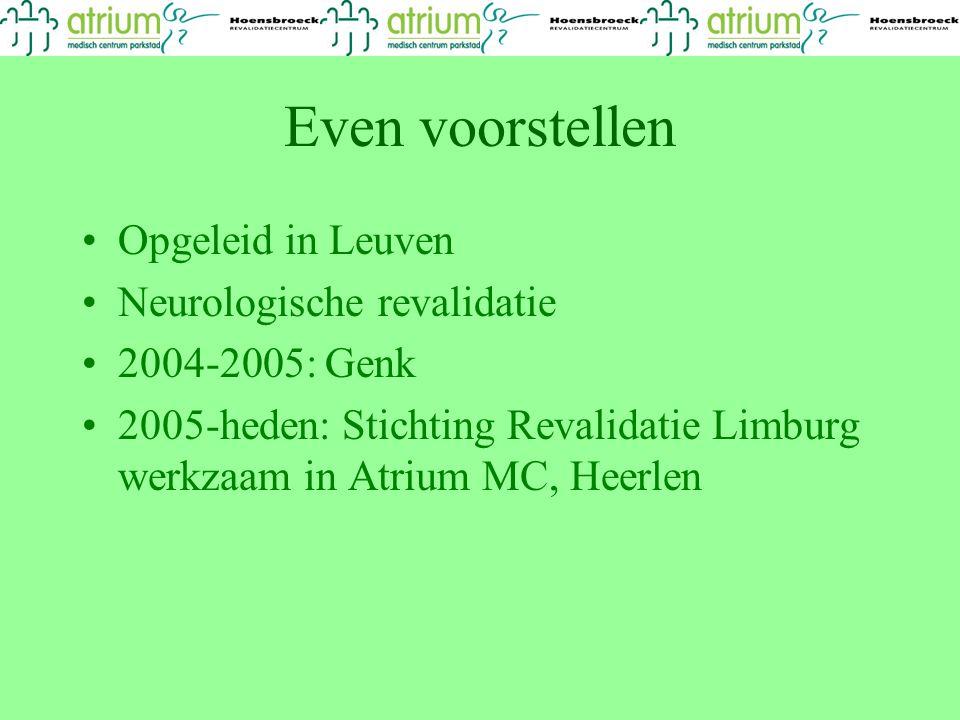 Even voorstellen Opgeleid in Leuven Neurologische revalidatie