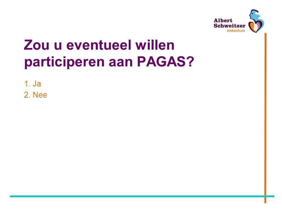 Zou u eventueel willen participeren aan PAGAS