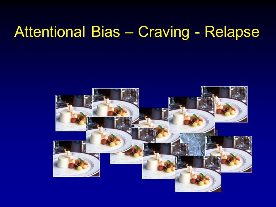 Attentional Bias – Craving - Relapse