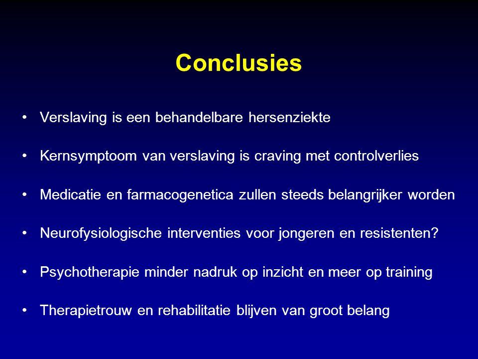 Conclusies Verslaving is een behandelbare hersenziekte