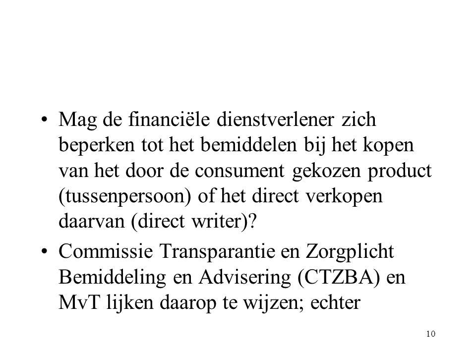 Mag de financiële dienstverlener zich beperken tot het bemiddelen bij het kopen van het door de consument gekozen product (tussenpersoon) of het direct verkopen daarvan (direct writer)