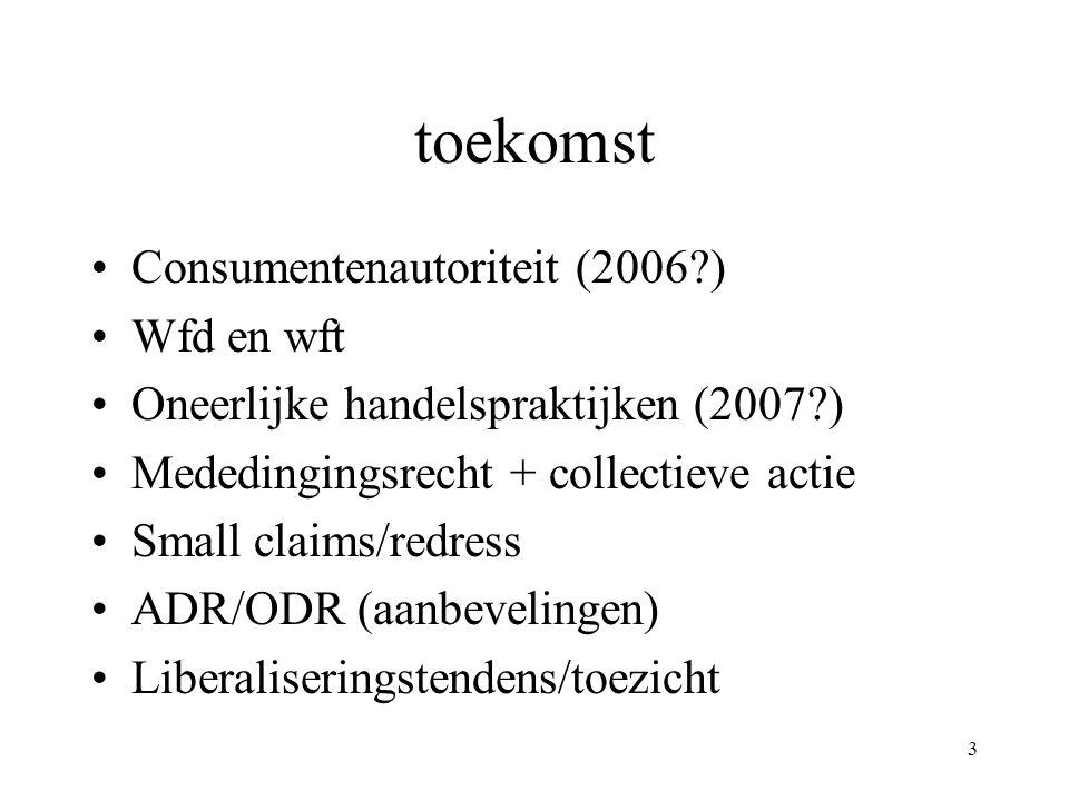 toekomst Consumentenautoriteit (2006 ) Wfd en wft