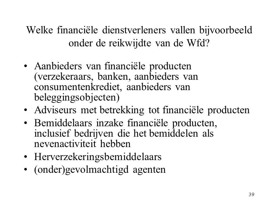 Welke financiële dienstverleners vallen bijvoorbeeld onder de reikwijdte van de Wfd