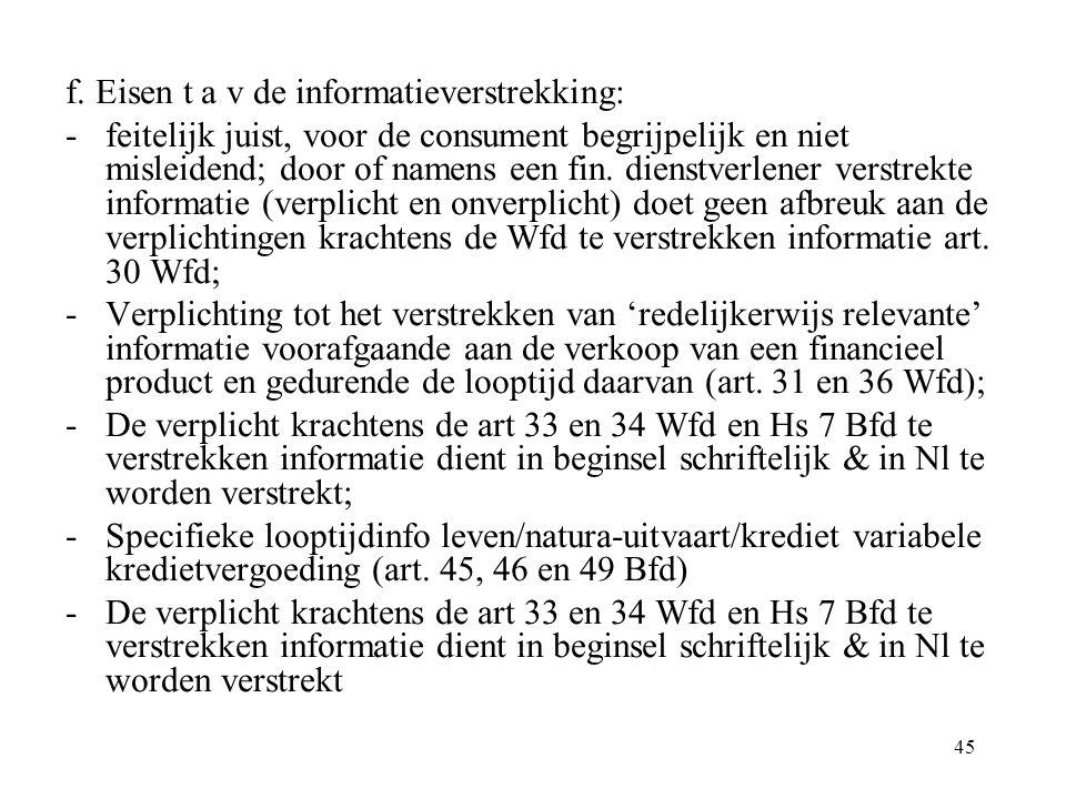 f. Eisen t a v de informatieverstrekking: