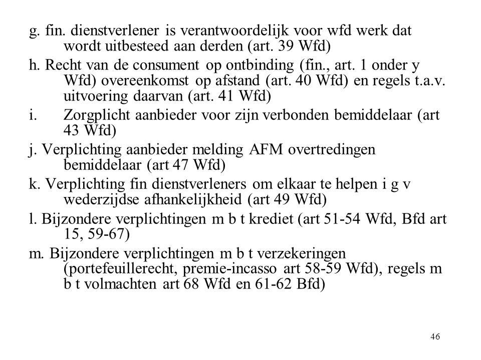 g. fin. dienstverlener is verantwoordelijk voor wfd werk dat wordt uitbesteed aan derden (art. 39 Wfd)