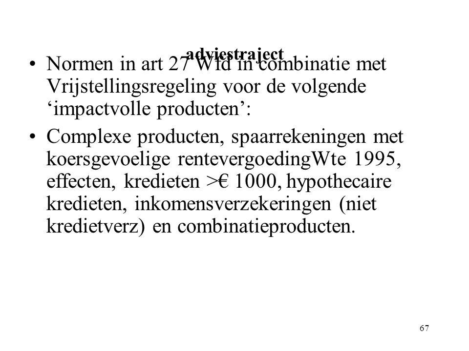 adviestraject Normen in art 27 Wfd in combinatie met Vrijstellingsregeling voor de volgende 'impactvolle producten':