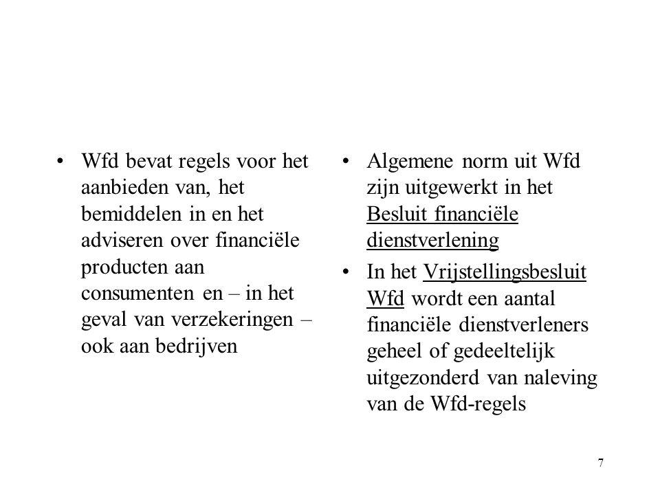 Wfd bevat regels voor het aanbieden van, het bemiddelen in en het adviseren over financiële producten aan consumenten en – in het geval van verzekeringen – ook aan bedrijven
