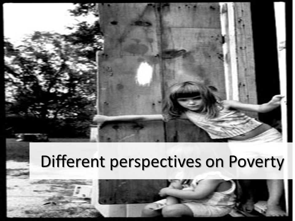 Different perspectives on Poverty