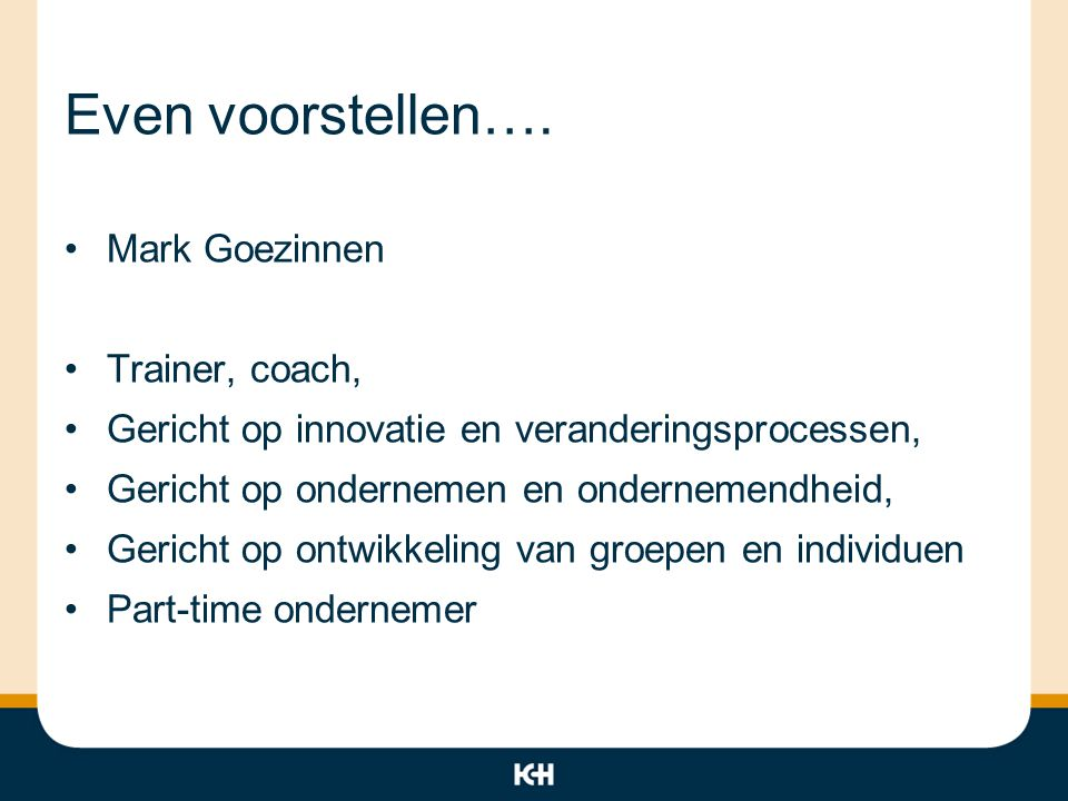 Even voorstellen…. Mark Goezinnen Trainer, coach,