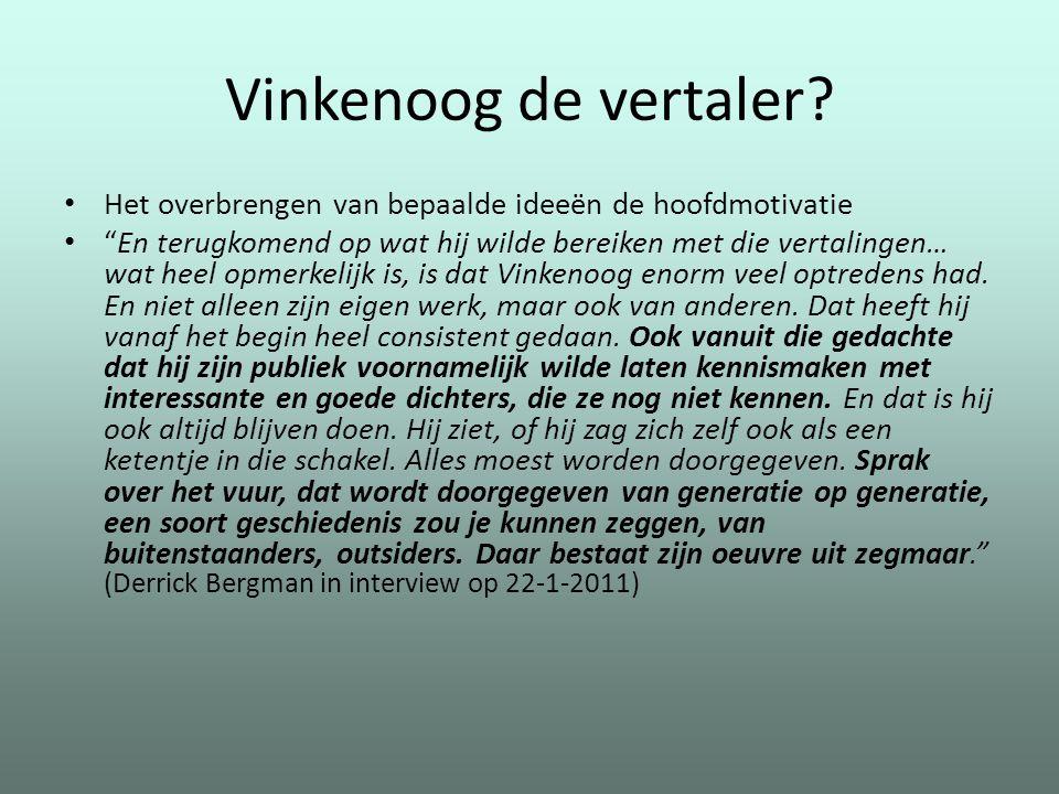 Vinkenoog de vertaler Het overbrengen van bepaalde ideeën de hoofdmotivatie.