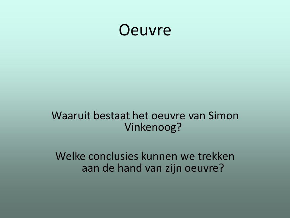 Oeuvre Waaruit bestaat het oeuvre van Simon Vinkenoog