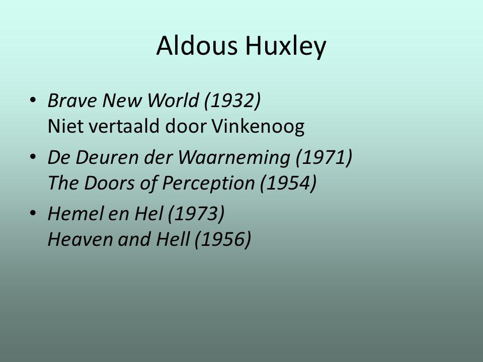 Aldous Huxley Brave New World (1932) Niet vertaald door Vinkenoog