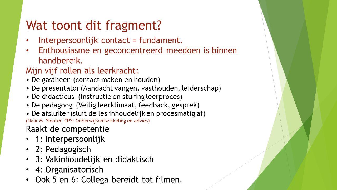 Wat toont dit fragment Interpersoonlijk contact = fundament.