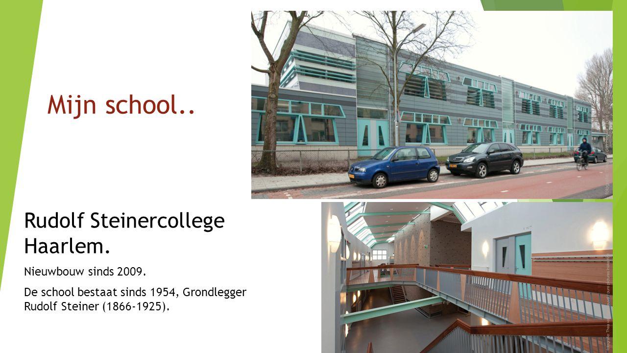 Mijn school.. Rudolf Steinercollege Haarlem. Nieuwbouw sinds 2009.