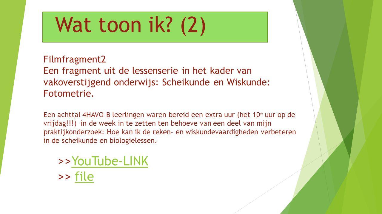 Wat toon ik (2) >>YouTube-LINK >> file