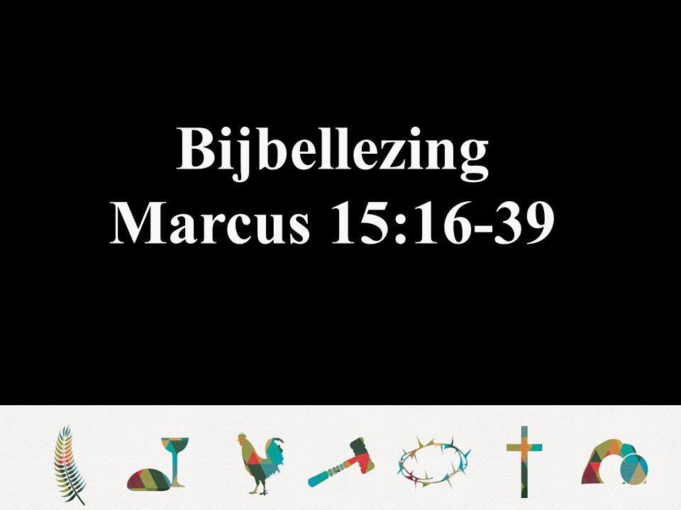 Bijbellezing Marcus 15:16-39