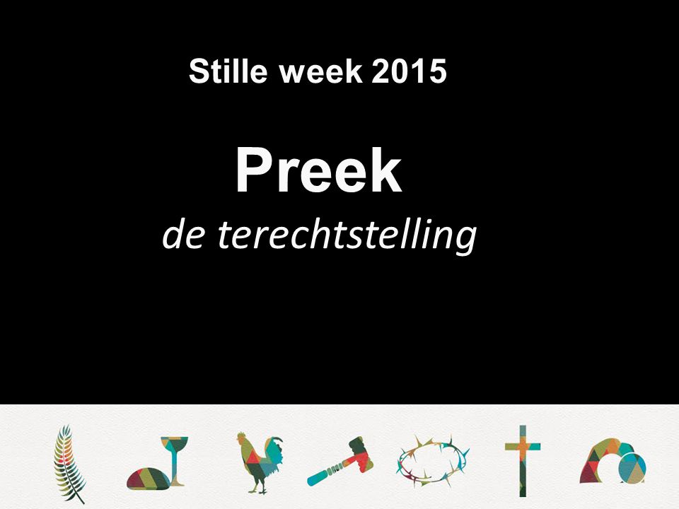 Stille week 2015 Preek de terechtstelling