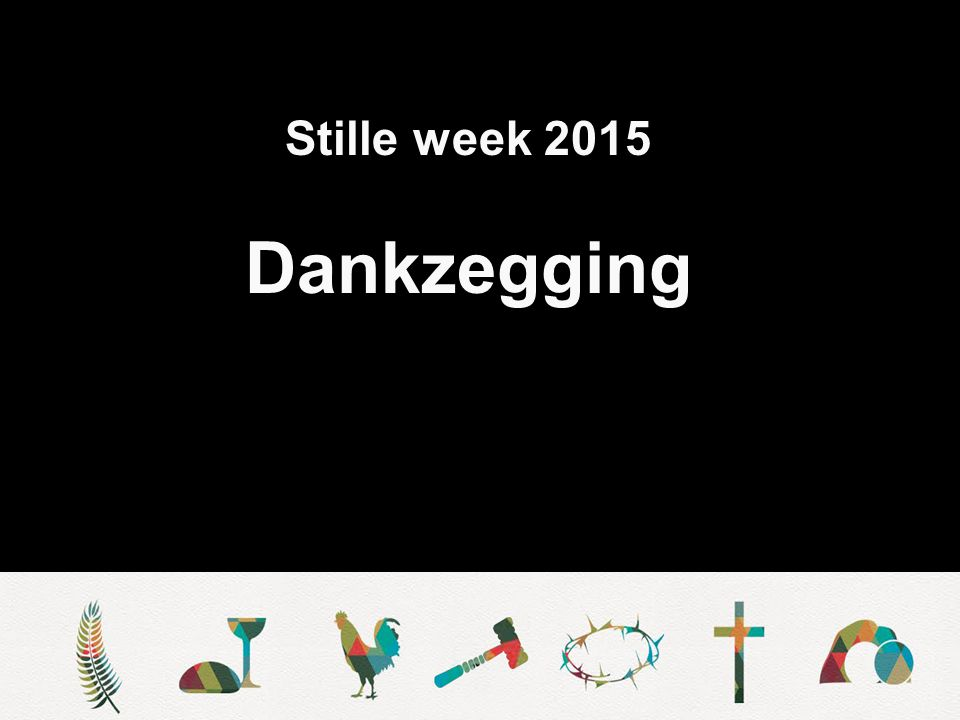Stille week 2015 Dankzegging