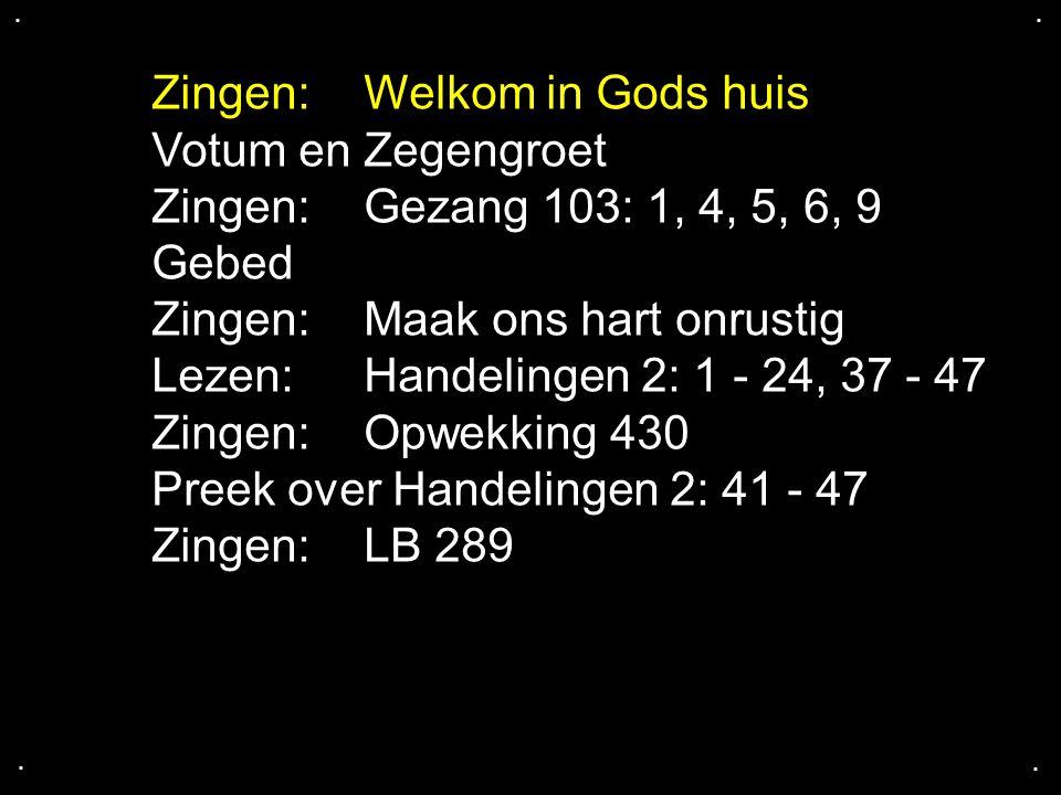 Zingen: Welkom in Gods huis Votum en Zegengroet