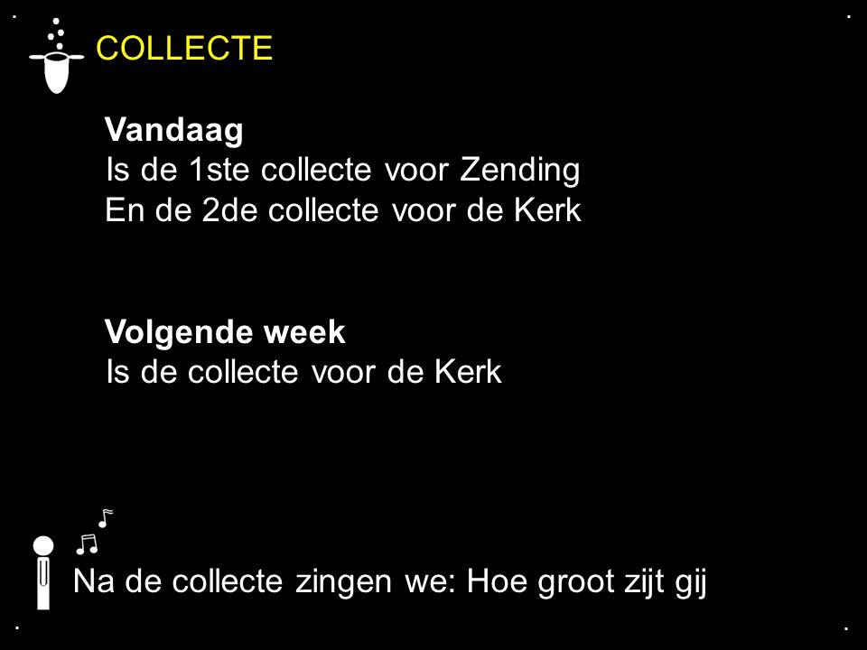 COLLECTE Vandaag Is de 1ste collecte voor Zending