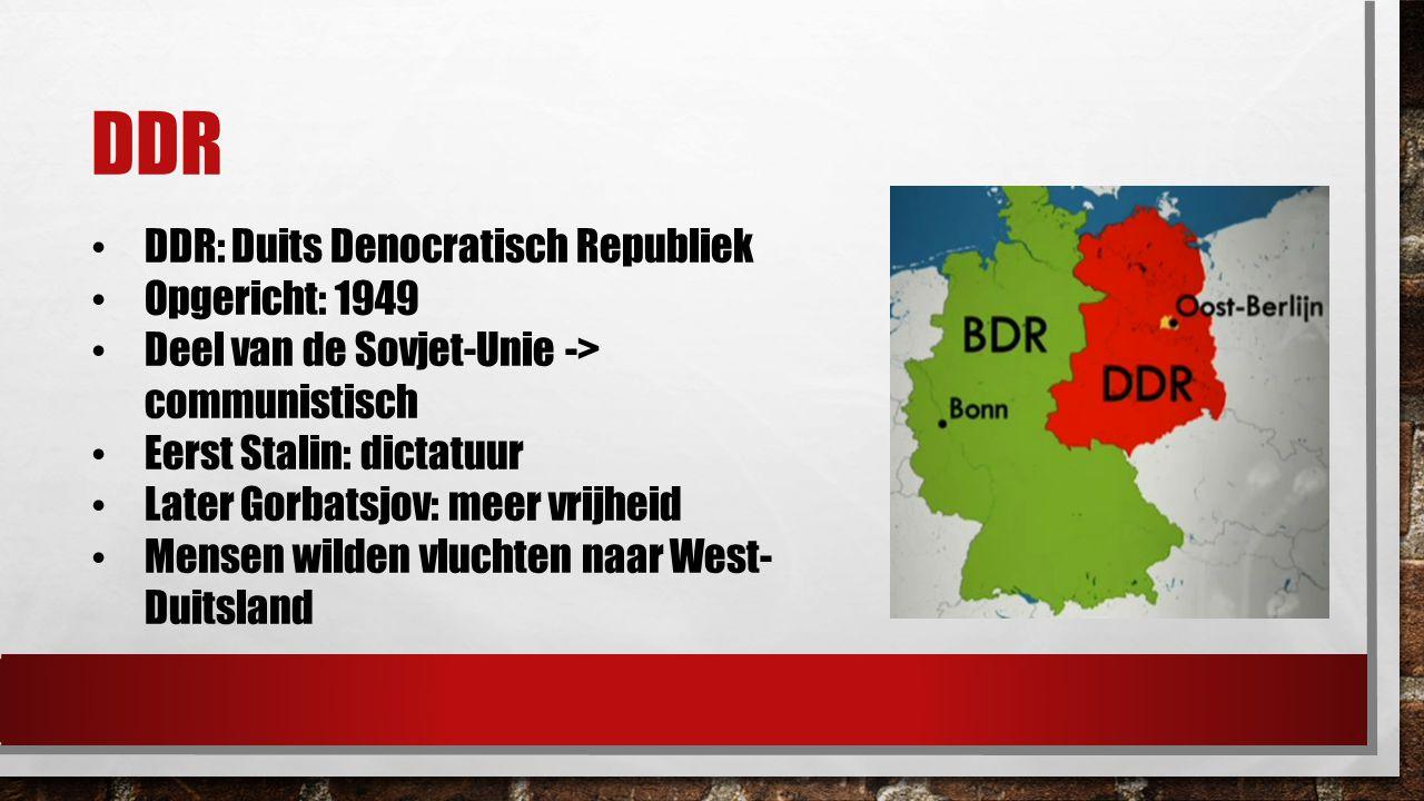 DDR DDR: Duits Denocratisch Republiek Opgericht: 1949