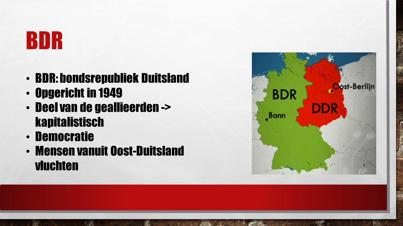 BDR BDR: bondsrepubliek Duitsland Opgericht in 1949