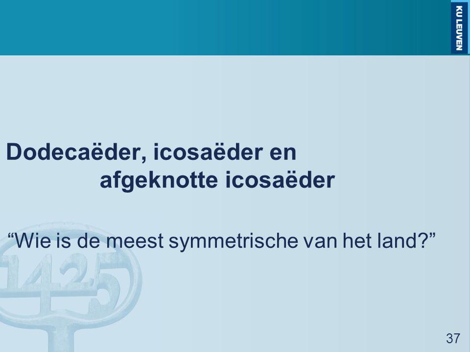 Dodecaëder, icosaëder en afgeknotte icosaëder