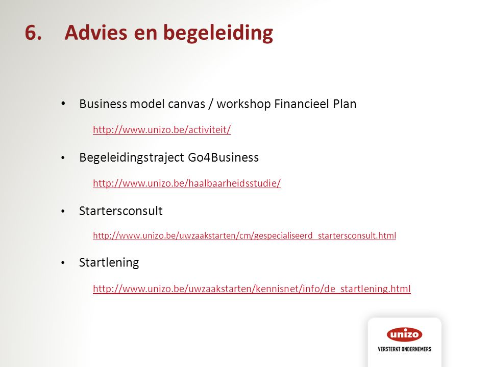 Advies en begeleiding Business model canvas / workshop Financieel Plan