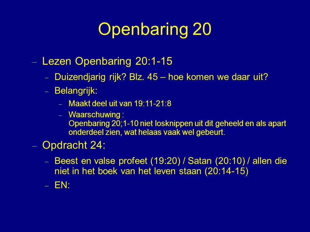 Openbaring 20 Lezen Openbaring 20:1-15 Opdracht 24: