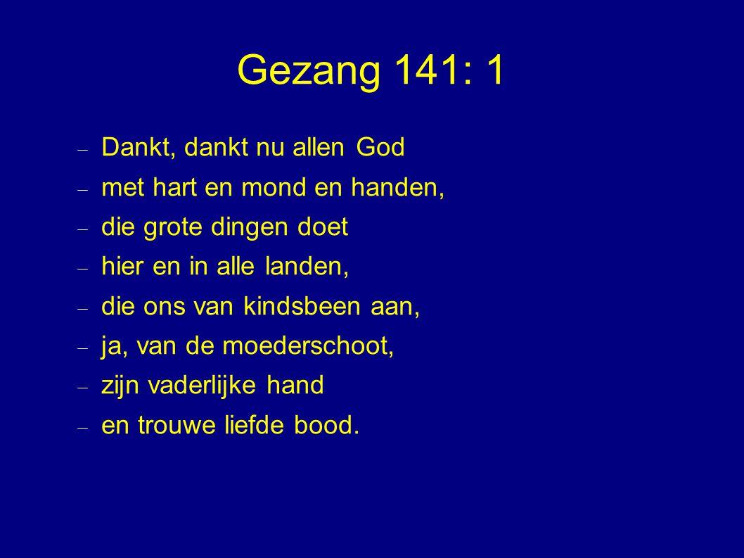 Gezang 141: 1 Dankt, dankt nu allen God met hart en mond en handen,