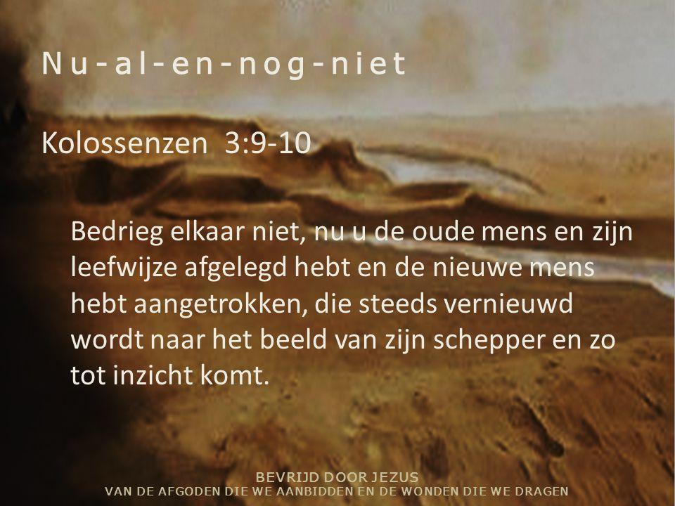 Kolossenzen 3:9-10 Nu-al-en-nog-niet