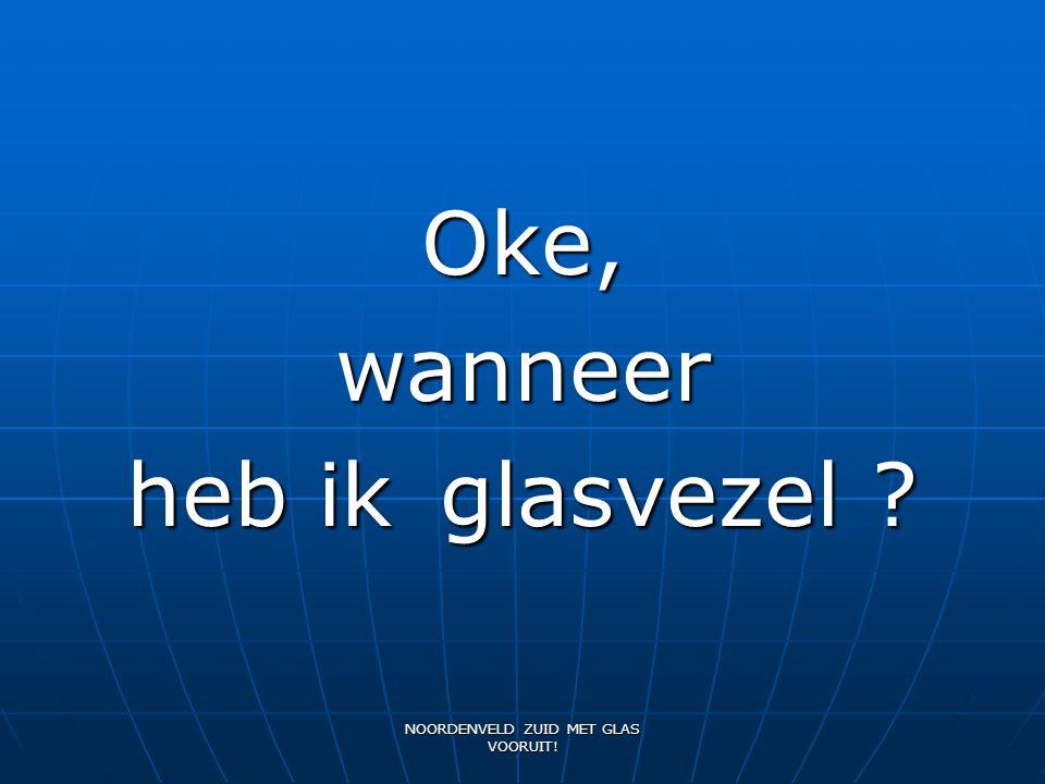 NOORDENVELD ZUID MET GLAS VOORUIT!