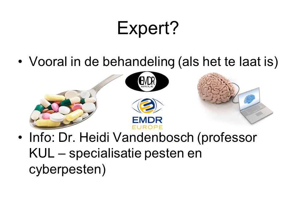 Expert Vooral in de behandeling (als het te laat is)