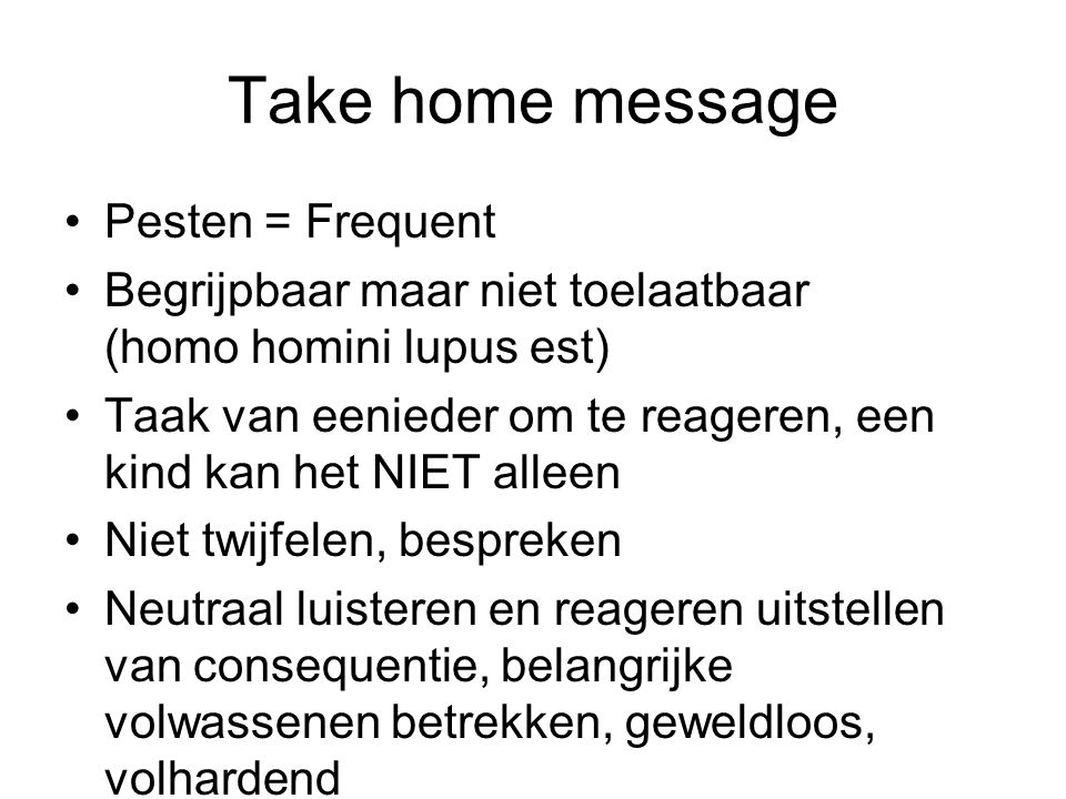Take home message Pesten = Frequent