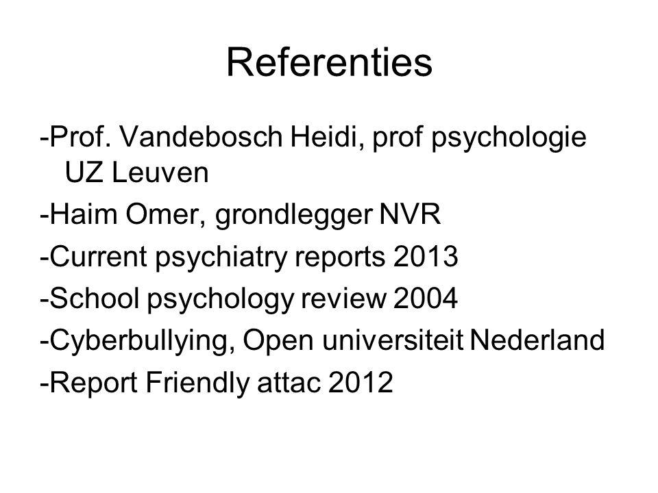 Referenties -Prof. Vandebosch Heidi, prof psychologie UZ Leuven