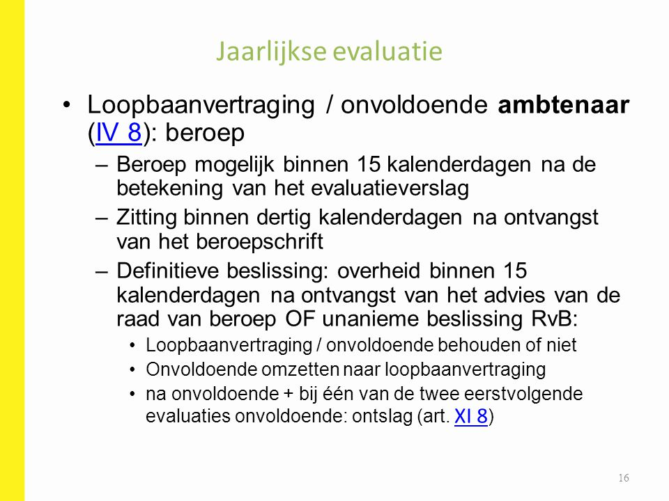 Jaarlijkse evaluatie Loopbaanvertraging / onvoldoende ambtenaar (IV 8): beroep.