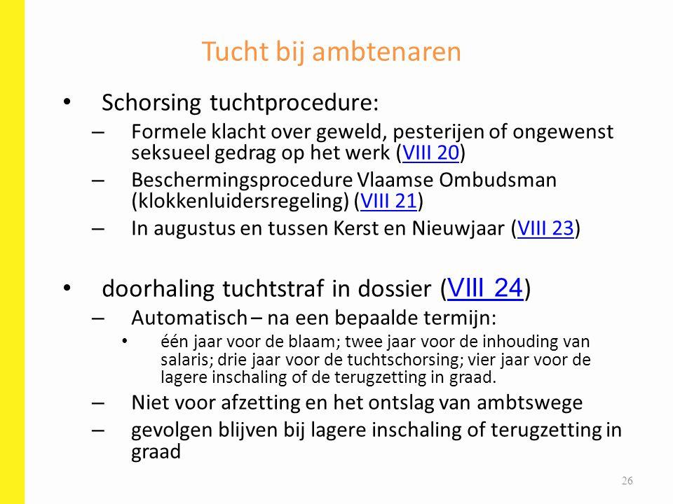 Tucht bij ambtenaren Schorsing tuchtprocedure: