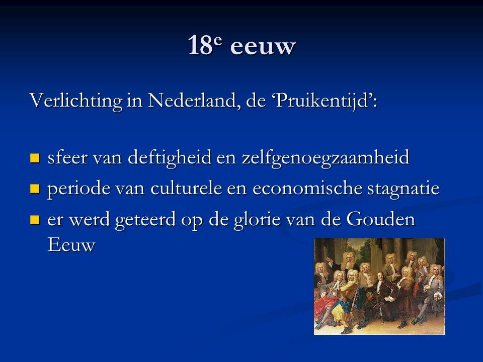 18e eeuw Verlichting in Nederland, de 'Pruikentijd':