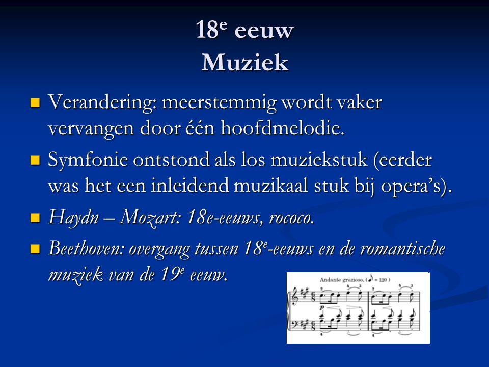 18e eeuw Muziek Verandering: meerstemmig wordt vaker vervangen door één hoofdmelodie.