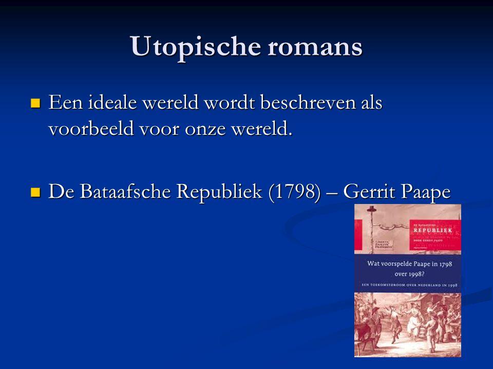 Utopische romans Een ideale wereld wordt beschreven als voorbeeld voor onze wereld.