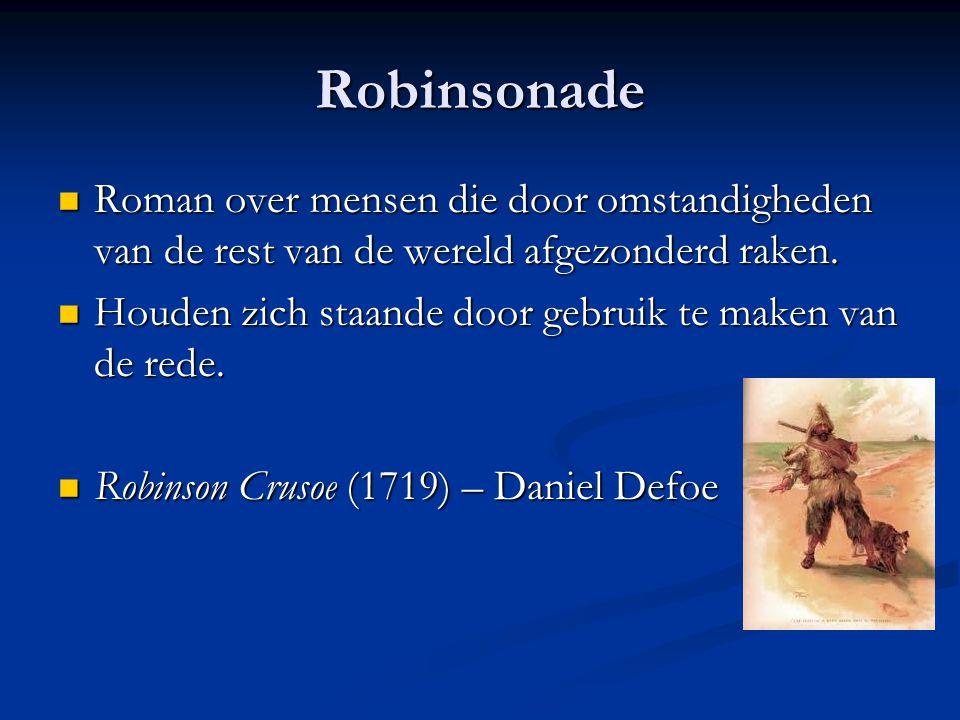 Robinsonade Roman over mensen die door omstandigheden van de rest van de wereld afgezonderd raken.