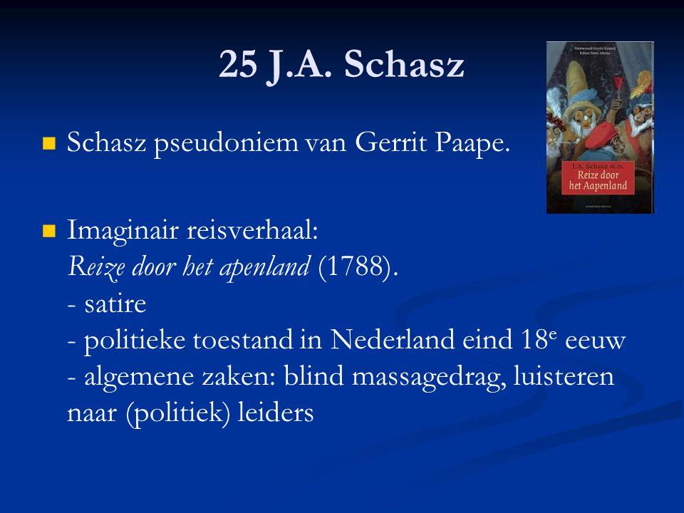 25 J.A. Schasz Schasz pseudoniem van Gerrit Paape.