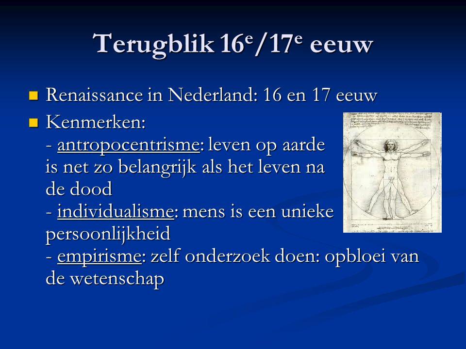 Terugblik 16e/17e eeuw Renaissance in Nederland: 16 en 17 eeuw