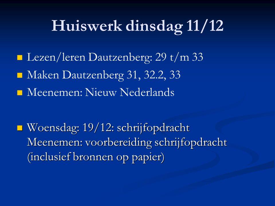 Huiswerk dinsdag 11/12 Lezen/leren Dautzenberg: 29 t/m 33