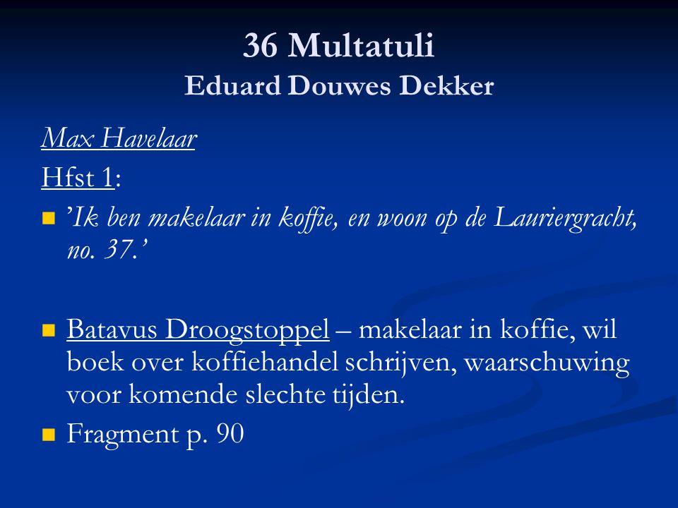 36 Multatuli Eduard Douwes Dekker